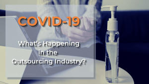 COVID-19: what's happening in the outsourcing industry